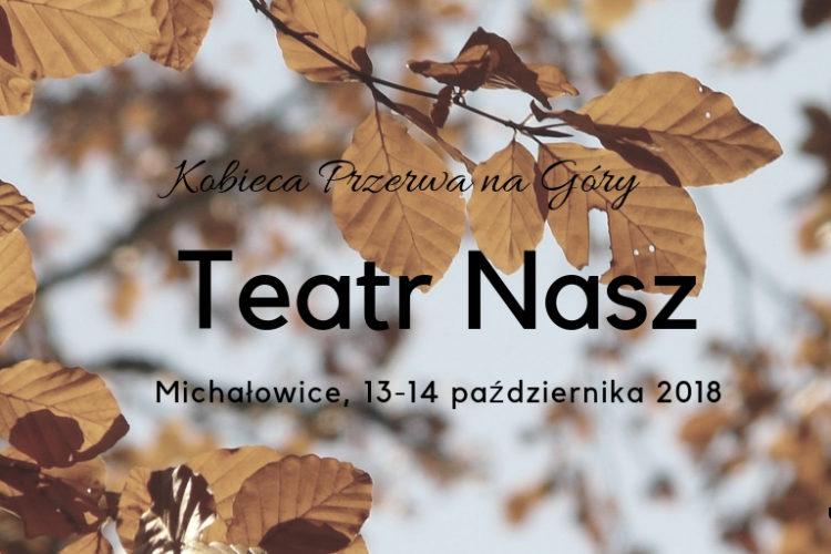 Teatr Nasz, Michałowice 13-14 października