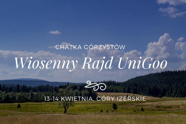 Wiosenny Rajd UniGoo, Chatka Górzystów, 13-14 kwietnia